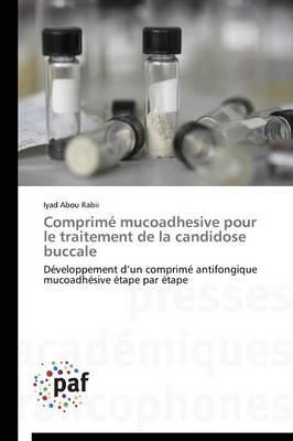 Comprime Mucoadhesive pour le Traitement de la Candidose Buccale
