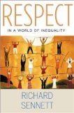 Respect: the Formation of Character in a World of Inequality