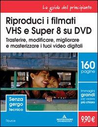 Riproduci i filmati VHS e Super 8 su DVD