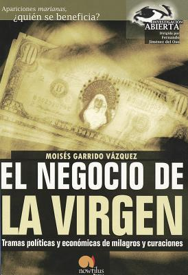 El negocio de la Virgen / The Bussines of Virgin Mary