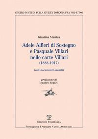 Adele Alfieri Di Sostegno e Pasquale Villari nelle Carte Villari (1888-1917). Con documenti inediti