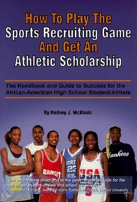 How to Play the Sports Recruiting Game and Get an Athletic Scholarship