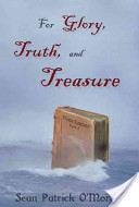 For Glory, Truth, and Treasure