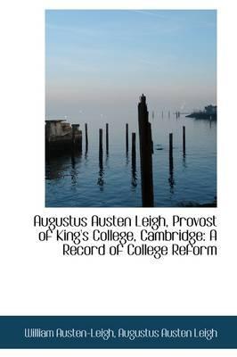 Augustus Austen Leigh, Provost of King's College, Cambridge