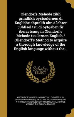 YID-OLENDORFS MEHODE ZIKH GRIN