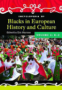 Encyclopedia of Blacks in European History and Culture: K-Z