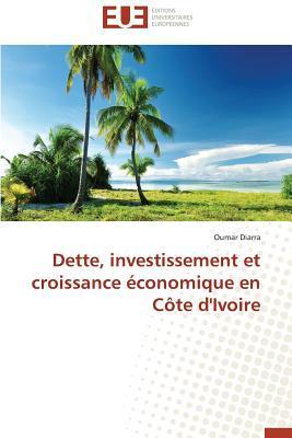 Dette, Investissement et Croissance Economique en Cote d'Ivoire