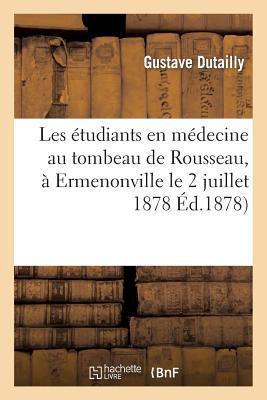 Les Étudiants en Medecine au Tombeau de Rousseau, a Ermenonville le 2 Juillet 1878