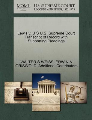 Lewis V. U S U.S. Supreme Court Transcript of Record with Supporting Pleadings