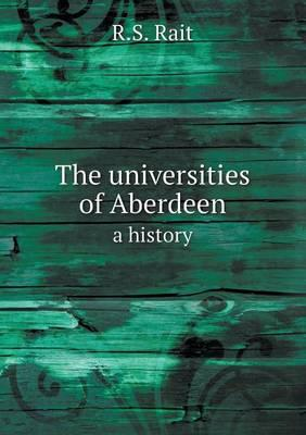 The Universities of Aberdeen a History