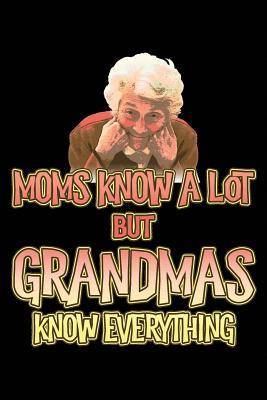 Moms Know a Lot but Grandmas Know Everything Lined Journal