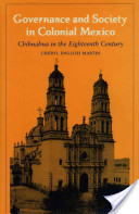 Governance and Society in Colonial Mexico