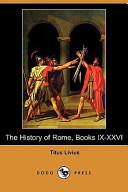 The History of Rome, Books IX-XXVI (Dodo Press)