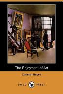 The Enjoyment of Art (Dodo Press)