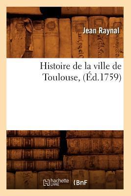 Histoire de la Ville de Toulouse, (ed.1759)