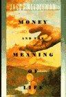 MONEY & THE MEANING OF LIFE