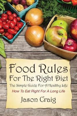 Food Rules for the Right Diet