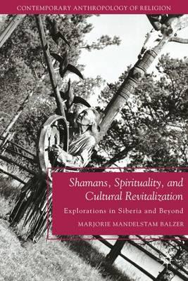 Shamans, Spirituality, and Cultural Revitalization