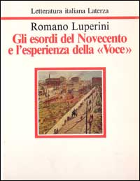 Gli esordi del Novecento e l'esperienza della «Voce»