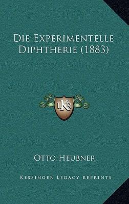 Die Experimentelle Diphtherie (1883)
