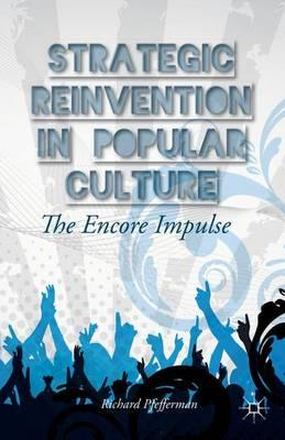 Strategic Reinvention in Popular Culture