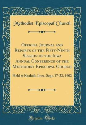 Official Journal and Reports of the Fifty-Ninth Session of the Iowa Annual Conference of the Methodist Episcopal Church