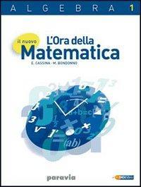 Il nuovo l'ora della matematica. Algebra. Per le Scuole superiori. Con espansione online