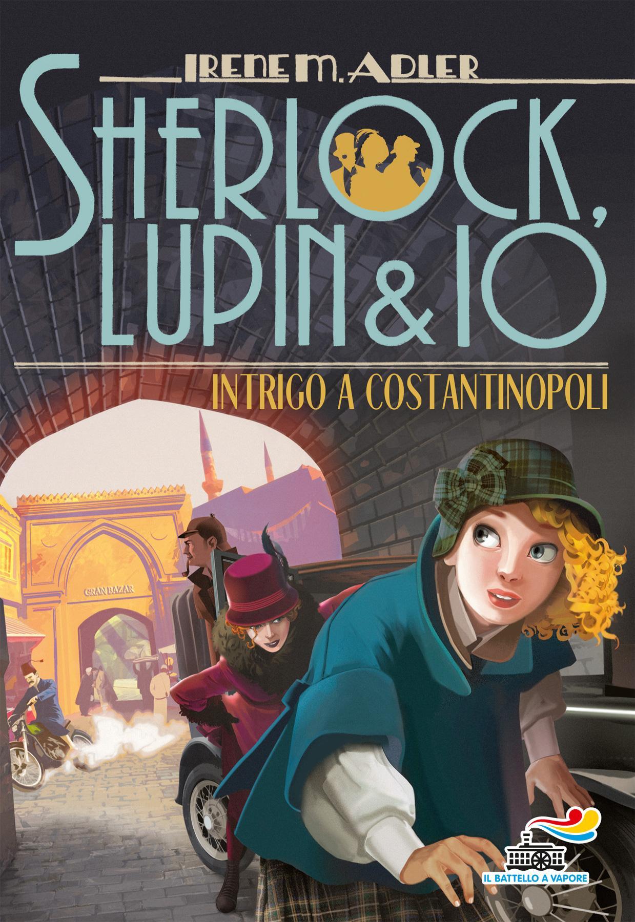 Sherlock, Lupin & Io 20 - Intrigo a Costantinopoli