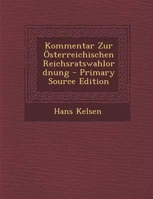Kommentar Zur Osterreichischen Reichsratswahlordnung - Primary Source Edition