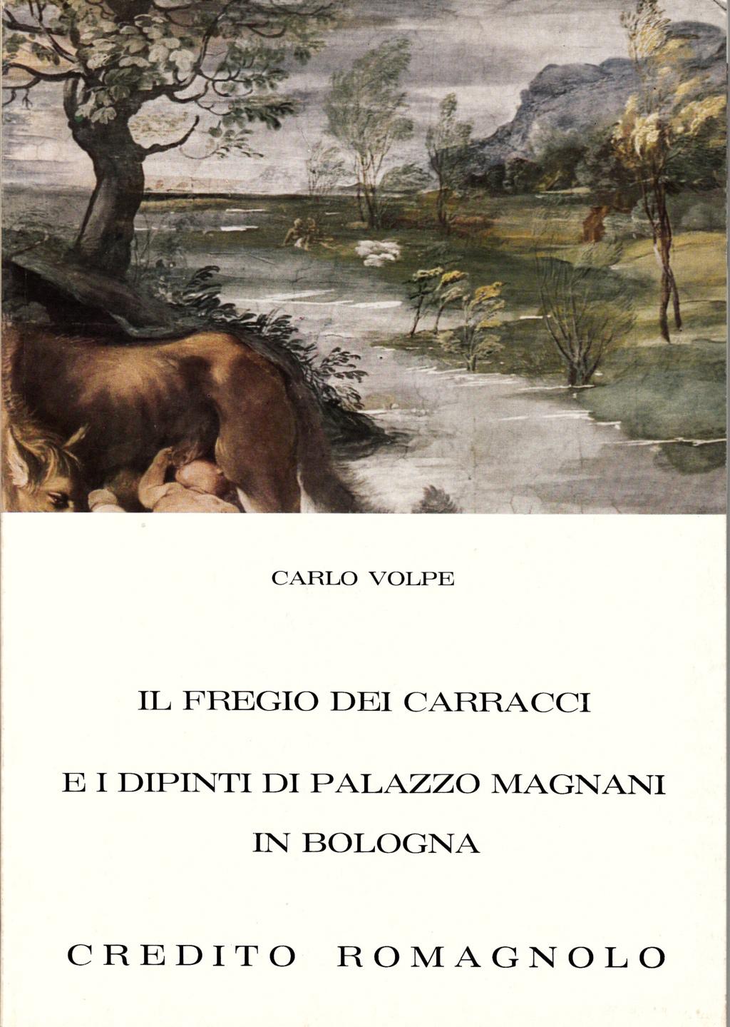 Il fregio dei Carracci e i dipinti di Palazzo Magnani in Bologna