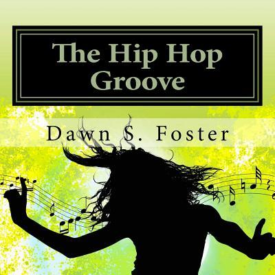 The Hip Hop Groove