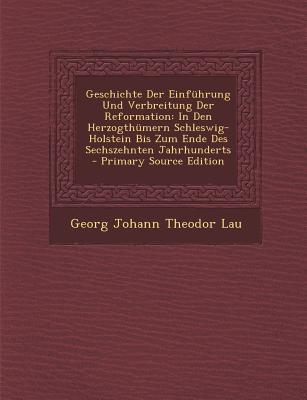 Geschichte Der Einfuhrung Und Verbreitung Der Reformation