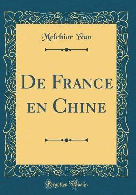 De France en Chine (Classic Reprint)