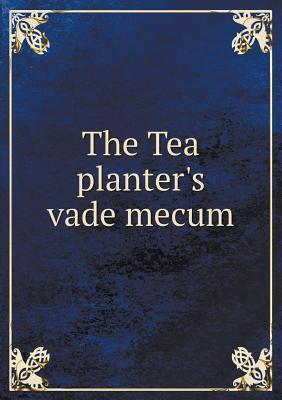 The Tea Planter's Vade Mecum