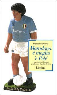 Maradona è meglio '...