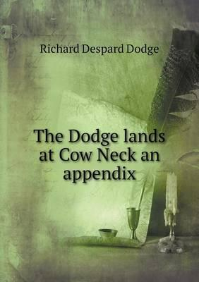 The Dodge Lands at Cow Neck an Appendix