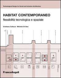 Habitat contemporaneo. Flessibilità tecnologica e spaziale