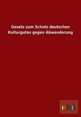 Gesetz zum Schutz deutschen Kulturgutes gegen Abwanderung
