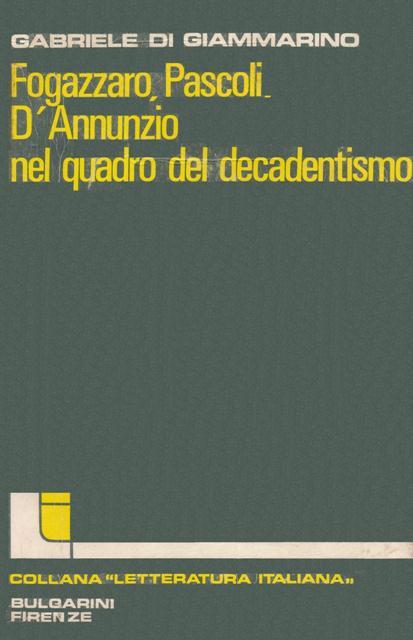 Fogazzaro, Pascoli, D'Annunzio nel quadro del decadentismo
