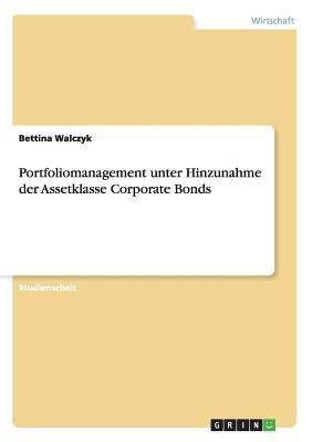 Portfoliomanagement unter Hinzunahme der Assetklasse Corporate Bonds