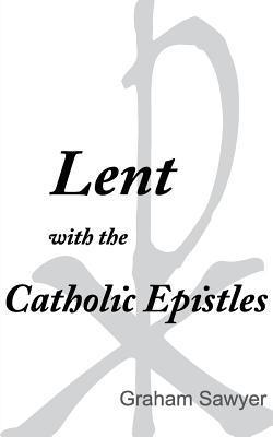 Lent With the Catholic Epistles