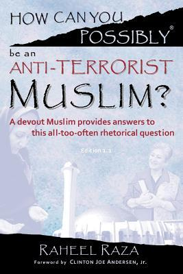 How Can You Possibly Be an Anti-Terrorist Muslim?