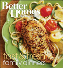 Better Homes and Gardens Fast and Fresh Family Dinners