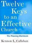 Twelve Keys to an Effective Church, The Planning Workbook