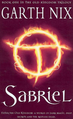 Sabriel Book 1 in the Old Kingdom
