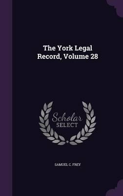 The York Legal Record, Volume 28