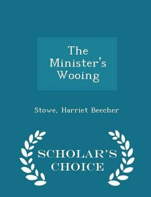 The Minister's Wooing - Scholar's Choice Edition