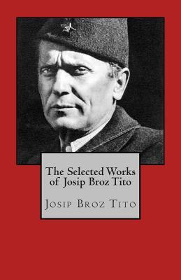 The Selected Works of Josip Broz Tito