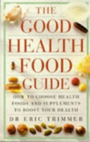 The good health food guide