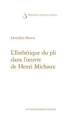 L'esthetique Du Pli Dans L'oeuvre De Henri Michaux